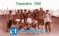 Primera formación de Trasandino en 1906, año en que nace la institución.